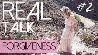 Real Talk #2   Forgiveness  #MeToo