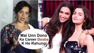 Kangana Ranaut's INSULTS Alia Bhatt & Deepika Padukone For Spoiling Her Career