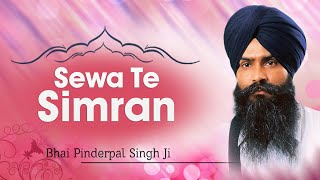 Bhai Pinderpal Singh Ji (Ludhiane Wale) - Sewa Te Simran