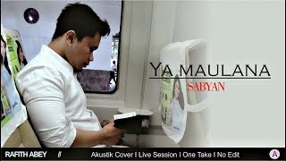 Video YA MAULANA -  SABYAN // Rafith Abey download MP3, 3GP, MP4, WEBM, AVI, FLV Agustus 2018