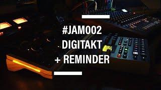 JAM002 w/ Digitakt + RemindeЯ / experimental #JAMUARY 2021 (headphones recommended)