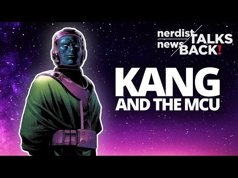 What Kang the Conqueror Could Mean for the MCU (Nerdist News Talks Back)