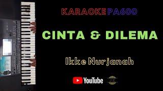 CINTA DAN DILEMA - KARAOKE DANGDUT TANPA VOKAL    LIRIK    PA600