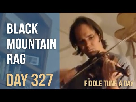 Black Mountain Rag - Fiddle Tune a Day - Day 327