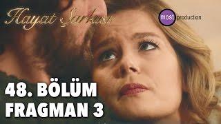 Hayat Şarkısı 48. Bölüm - Fragman 3