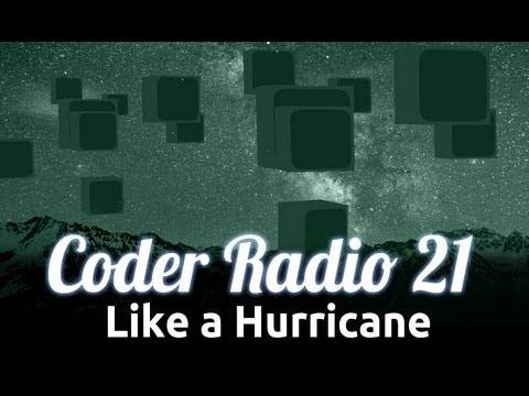 Like a Hurricane   Coder Radio 21