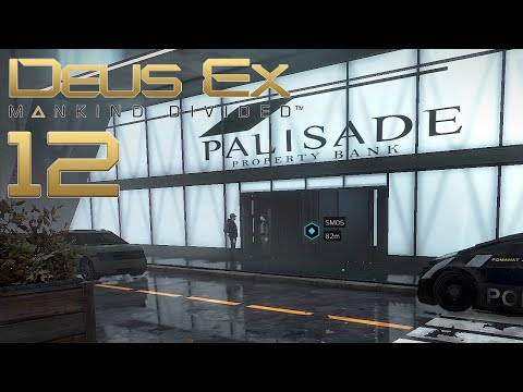PALISADE PROPERTY BANK | DEUS EX: MANKIND DIVIDED #012 | Let