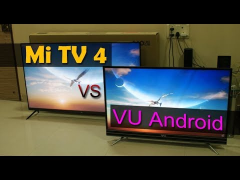 Xiaomi Mi Tv 4 vs VU Smart Android TV comparision  which 4K TV is the best?
