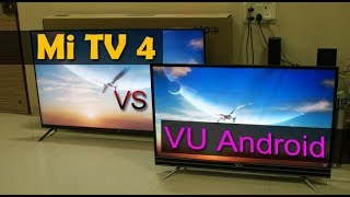 Xiaomi Mi Tv 4 vs VU Smart Android TV comparision - which 4K TV is the best?