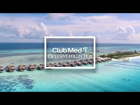 Discover Club Med Exclusive Collection