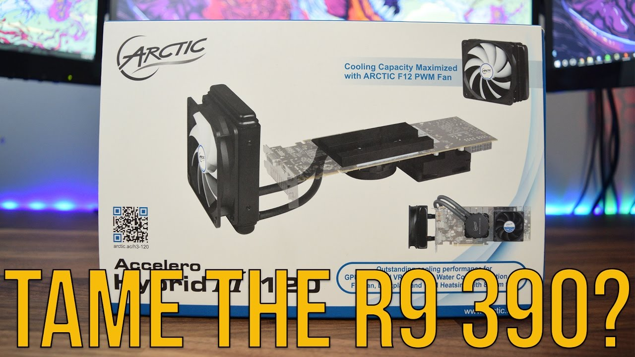 Watercooling My R9 390 - Arctic Accelero Hybird 3