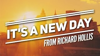 'It's A New Day' from Richard Hollis (Concept Video)