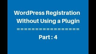 WordPress Custom Registration Page Without Using a Plugin Part - 4