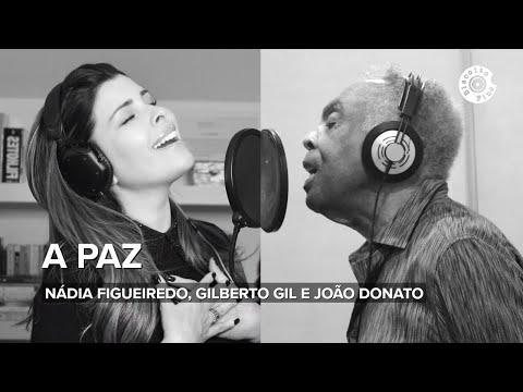 A Paz  Nádia Figueiredo Gilberto Gil e João Donato Vídeo