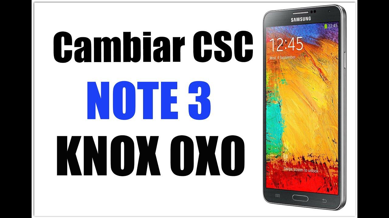 Cambiar CSC Note 3 sin subir KNOX