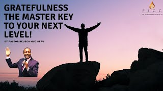 Gratefulness The Master Key To Your Next Level