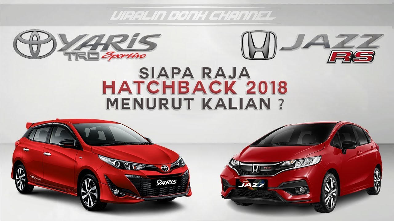 Toyota Yaris Trd Vs Honda Jazz Rs Launching Grand New Avanza Siapa Raja Hatchback Di Indonesia Komparasi Whos The King Of In Head To Comparation