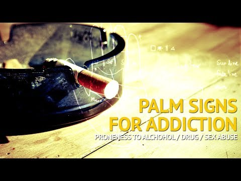 Palmistry - Signs for Addiction to Alcohol / Drugs / Mental Disturbance / Sex / Anger & Violence