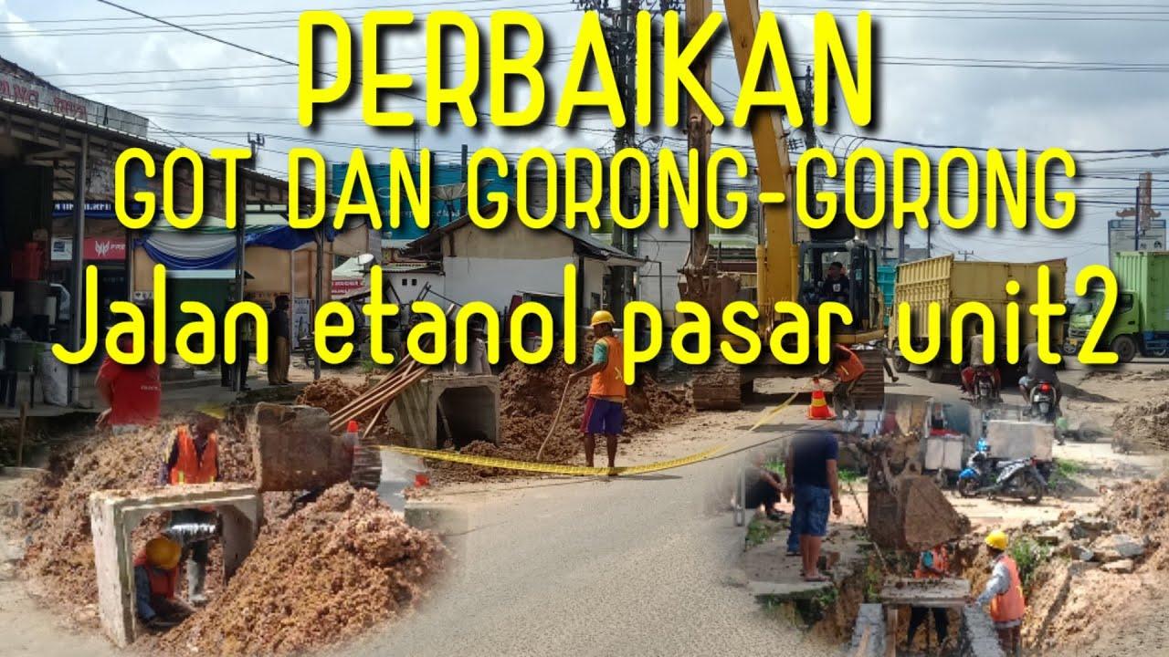 Perbaikan Got dan gorong-gorong jalan etanol pasar unit2 ( Kec. Banjar agung Kab. Tulang bawang