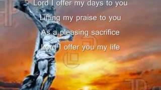 Lord I offer My Life To You by Don Moen w/lyrics (kristel)