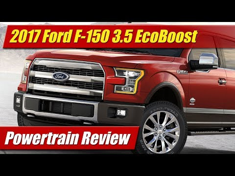 2017 Ford F-150 Ecoboost 3.5: Powertrain Review