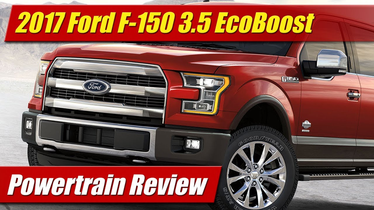 Train Review 2017 Ford F 150 3 5 Ecoboost