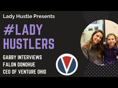 #LadyHustlers - Interview with Falon Donohue, CEO of Venture Ohio