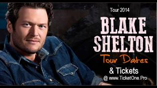 Blake Shelton Country MegaTicketTour 2014   Dates, Tickets @ www TicketOne Pro