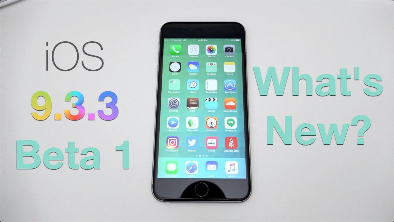iOS 9.3.3 Beta 1 - What's New?