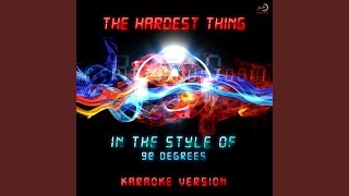 The Hardest Thing (In the Style of 98 Degrees) (Karaoke Version)