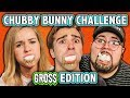 GROSS CHUBBY BUNNY CHALLENGE! (ft. React Cast) | Challenge Chalice