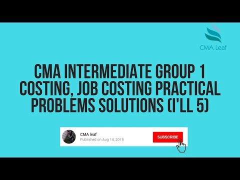 CMA Intermediate Group 1 Costing Job Costing Practical Problems Solutions I Ll 5