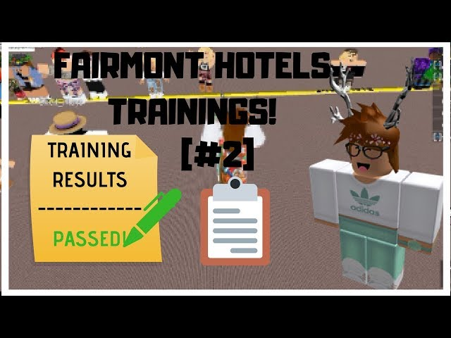 ROBLOX | Fairmont Hotels Trainings! | [#2]