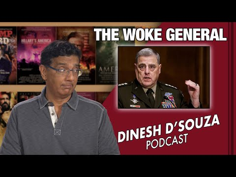 THE WOKE GENERAL Dinesh D'Souza Podcast Ep 120