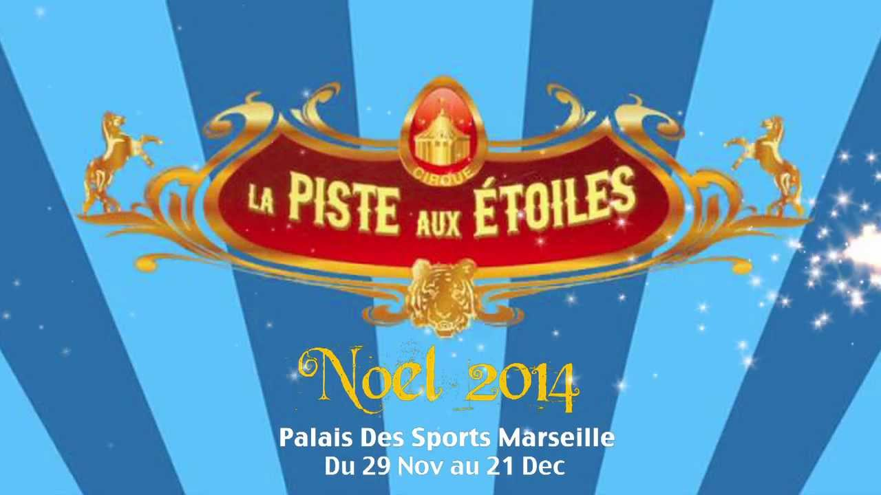 cirque la piste aux etoiles no l 2014 palais des sports de marseille youtube. Black Bedroom Furniture Sets. Home Design Ideas