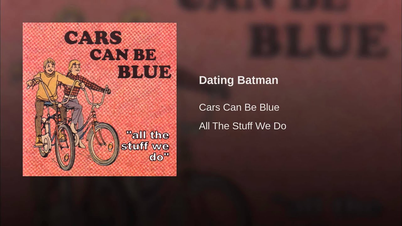 Dating batman cars can be blue