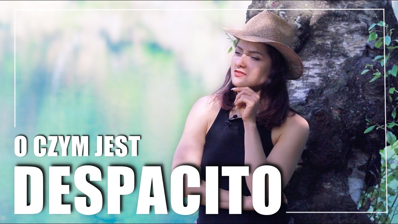 Despacito O Czym śpiewa Daddy Yankee I Luis Fonsi So Kayka Youtube