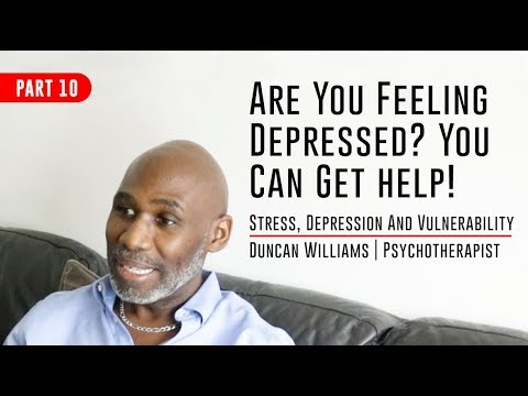 Stress, Depression And Vulnerability - Part 10: Are You Feeling Depressed?