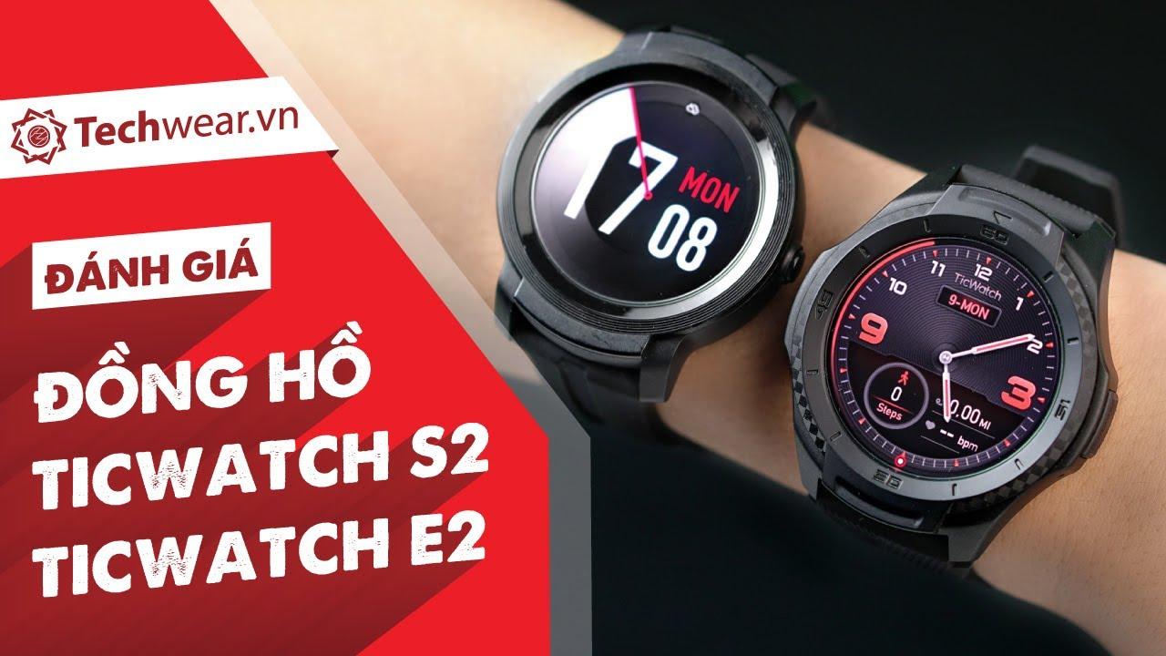 Đánh Giá TICWATCH S2 và TICWATCH E2 - Đồng Hồ Thông Minh Chạy WEAR OS Mạnh Mẽ