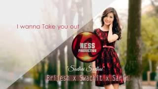 Brijesh Shrestha X Swachit Shakya X Sarin Tmg - Sadhai Sadhai (Official Lyrics Video)