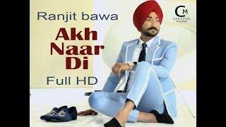 Ranjit Bawa Making of Akh Naar Di (Full Song) Vadda Kalakar | Latest Punjabi Songs 2018
