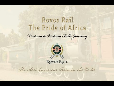ROVOS RAIL - The Pride of Africa - Pretoria, South Africa to Victoria Falls