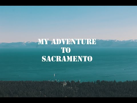 my adventure to sacramento.