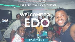 VLOG: LAST BIRTHDAY AS A BACHELOR || WELCOME TO EDO STATE (BENIN CITY)
