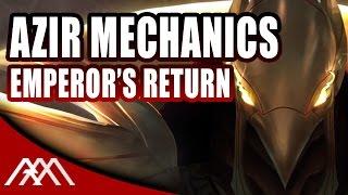 Azir Mechanics - The Emperor