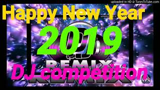 DJ competition song 2019 Happy New Year 2019 DJ Hard dialogue mix computation
