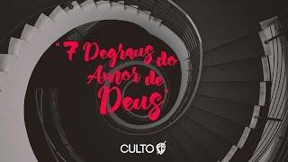 Culto FÉ - 22/03/16 (Pr. André Valadão/7 degraus do amor de Deus)