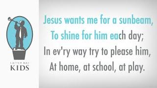 Jesus Wants Me for a Sunbeam - Karaoke