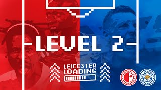 LEICESTER LOADING | Level 2