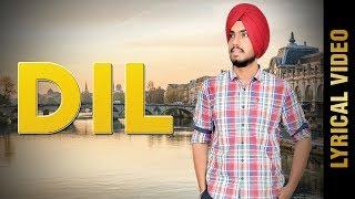 DIL (Lyrical ) | ANGAD RANDHAWA | Latest Punjabi Songs 2018 | AMAR AUDIO